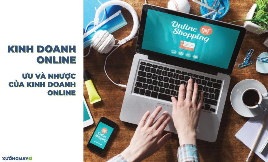 Kinh doanh Online là gì? Ưu nhược điểm của kinh doanh Online