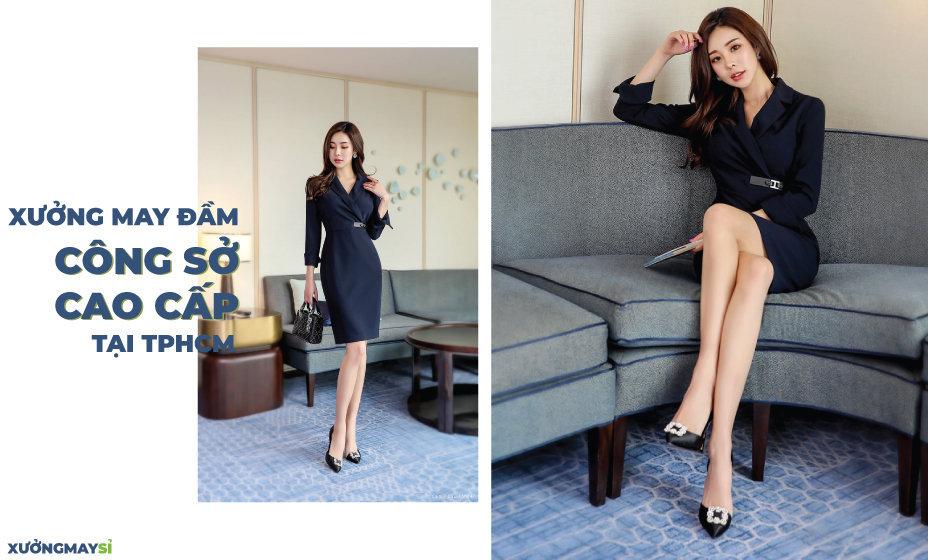 Xưởng may chuyên sỉ váy đầm công sở cao cấp giá rẻ tại TPHCM