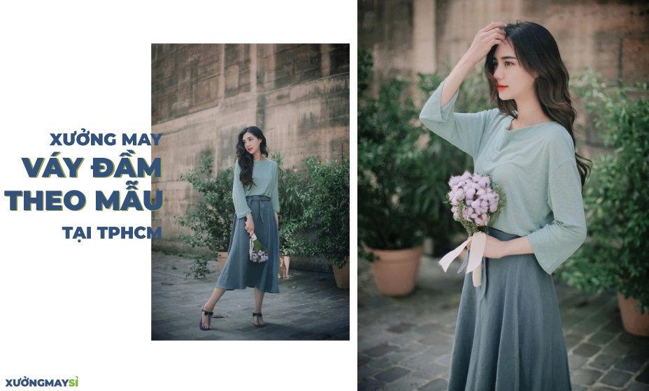 Xưởng nhận may váy đầm theo mẫu yêu cầu tại TPHCM giá rẻ