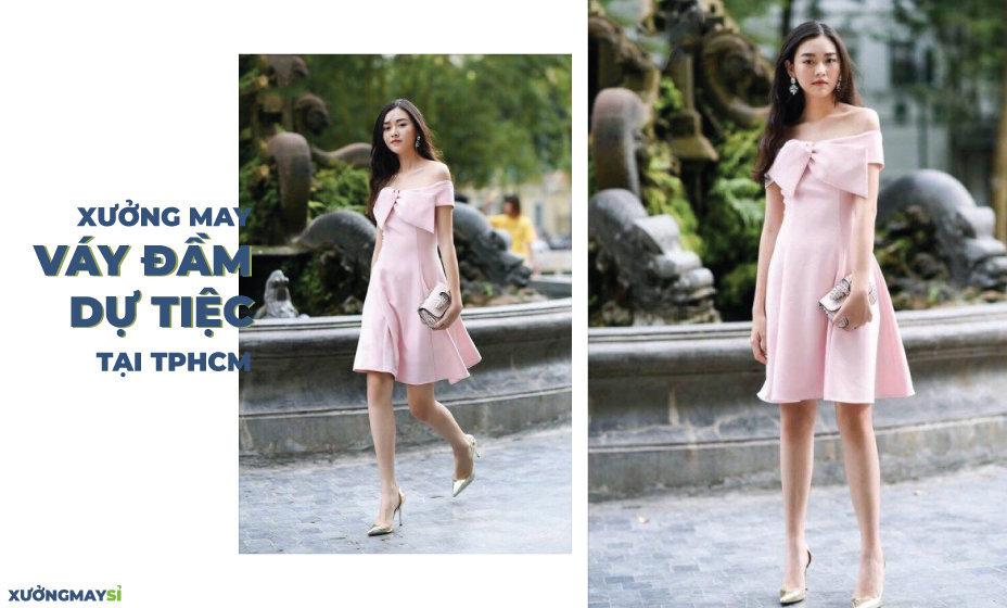 Xưởng may chuyên sỉ váy đầm dự tiệc giá rẻ tại TPHCM