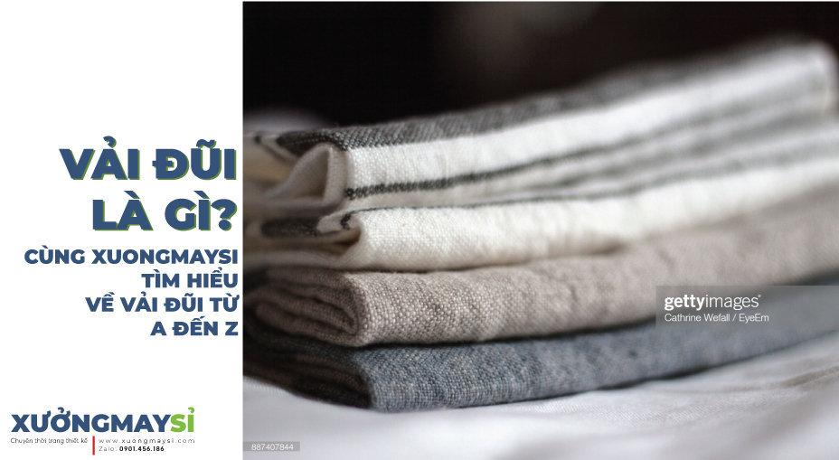 Vải đũi là gì? Tìm hiểu chất liệu, giá cả, chất lượng vải đũi