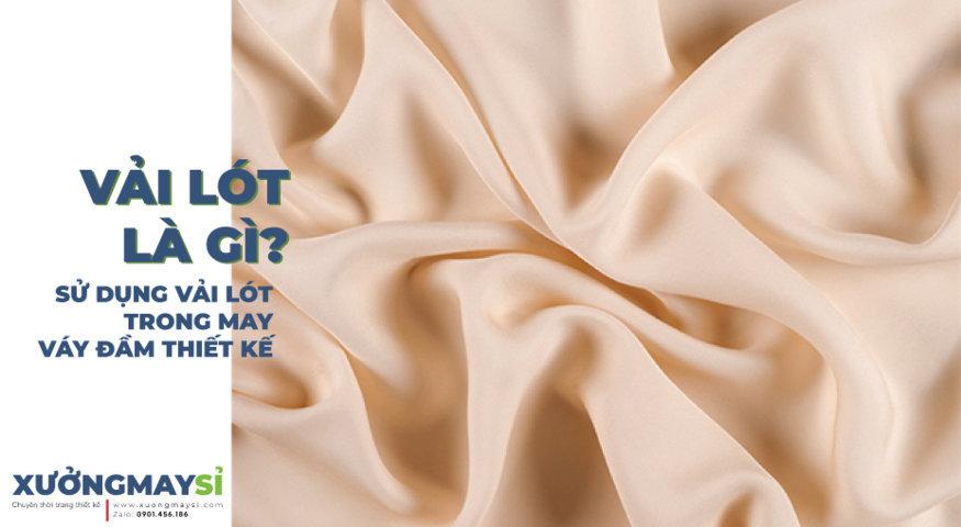 Vải lót là gì? Sử dụng vải lót trong may váy đầm thiết kế