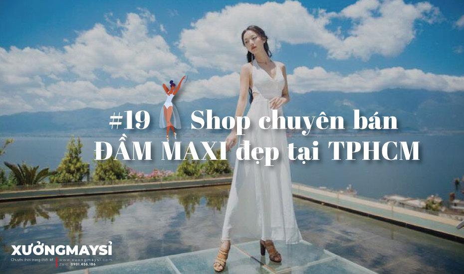 #19 Shop chuyên bán váy đầm Maxi đẹp không thể bỏ qua tại TPHCM