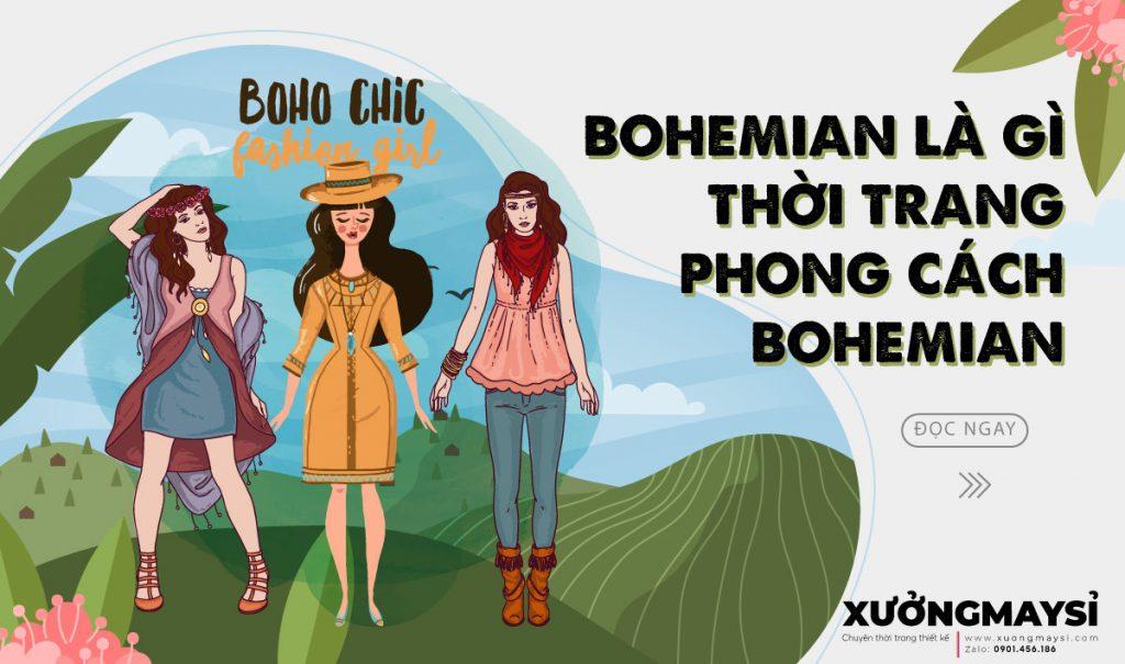 Bohemian (boho-chic) là gì? All-in-one thời trang phong cách Bohemian