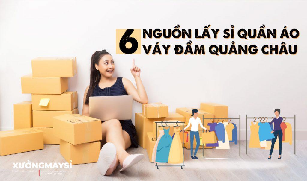 6 nguồn lấy sỉ quần áo váy đầm Quảng Châu chất lượng giá tốt