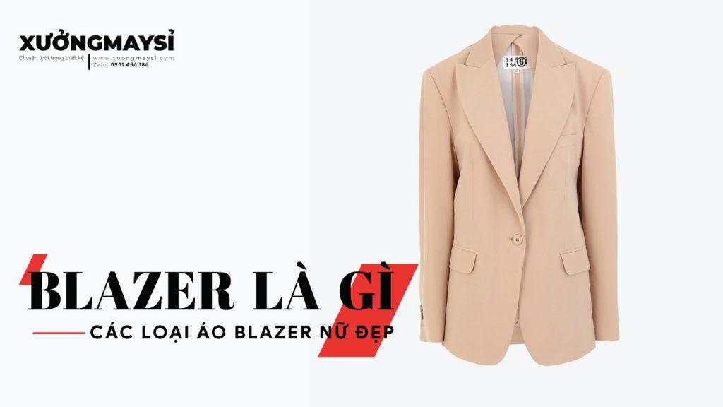 Áo Blazer là gì? Các loại áo khoác Blazer nữ đẹp và lịch sự