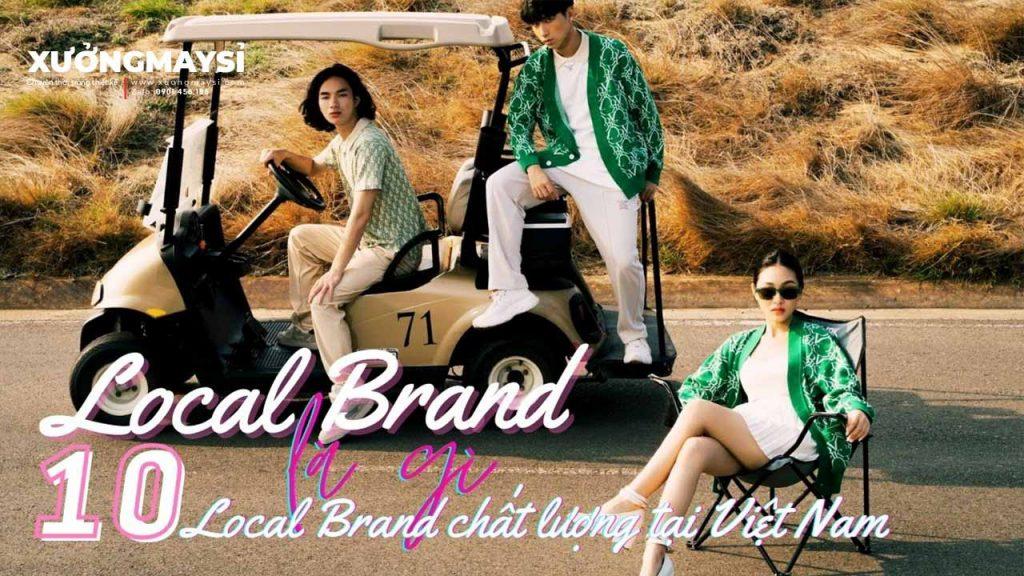 Local Brand là gì? 10 Local Brand chất lượng tại Việt Nam