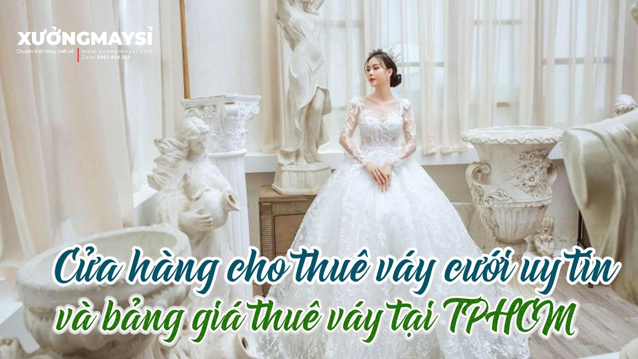 #5 Cửa hàng cho thuê váy cưới uy tín và bảng giá thuê váy cưới giá rẻ TPHCM