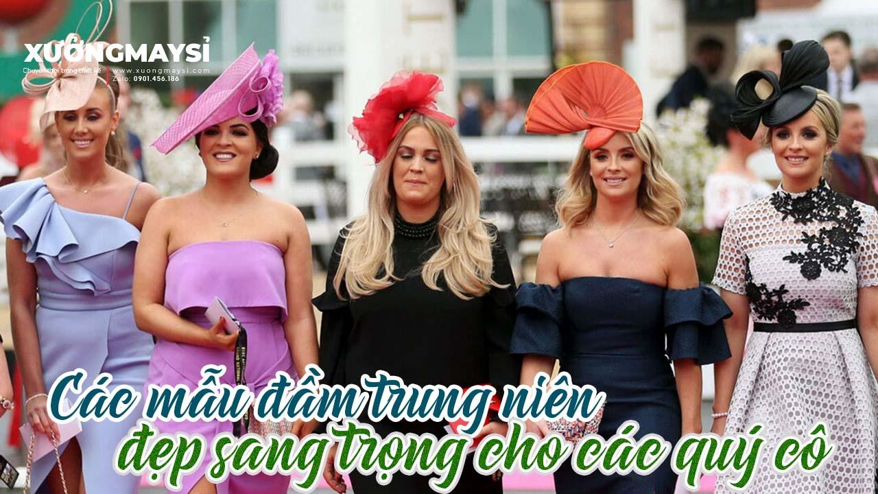 Một số loại đầm trung niên đẹp sang trọng dành cho các quý cô